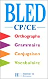 """Afficher """"Bled CP-CE : Orthographe, grammaire, conjugaison, vocabulaire"""""""