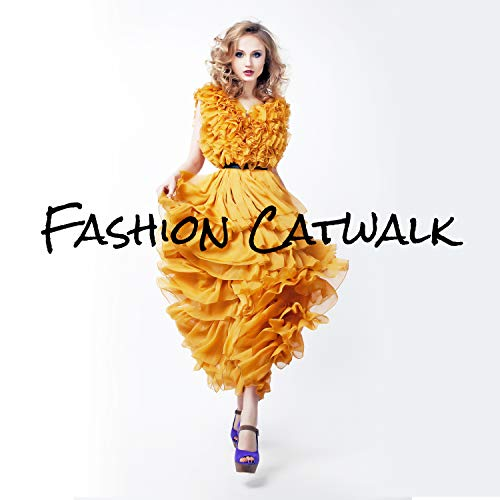 Fashion Catwalk: Best Electronic Chill Out Background, Runway Music Show (Best Fashion Runway Music)