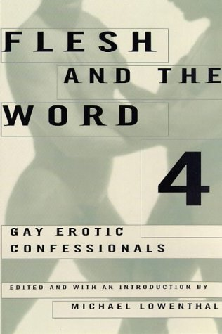 Flesh and the Word 4: Gay Erotic Confessionals