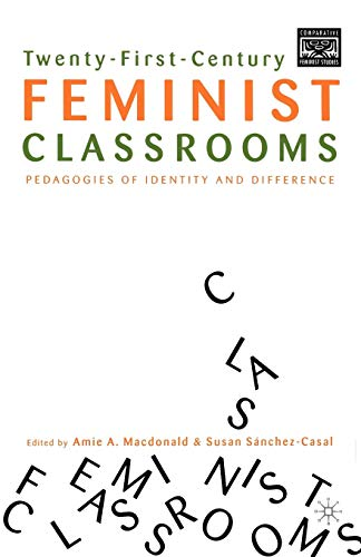 Twenty-First-Century Feminist Classrooms: Pedagogies of Identity and Difference