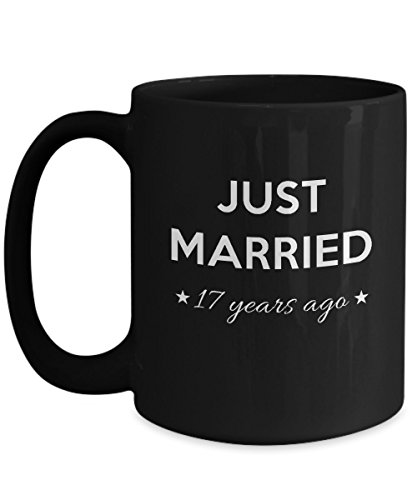 Just Married 17 Years Ago Wedding Gift Mug