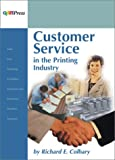Customer Service in the Printing Industry, Colbary, Richard, 0883622475