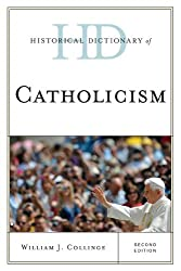 Historical Dictionary of Catholicism (Historical Dictionaries of Religions, Philosophies, and Movements Series)