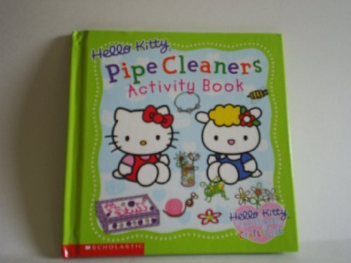 Hello Kitty Pipe Cleaners Activity Book (Hello Kitty & Her Friends Crafts Club)
