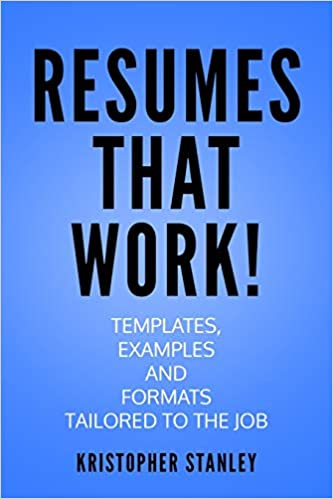Resumes that Work!: Templates, Examples and Formats Tailored to the Job
