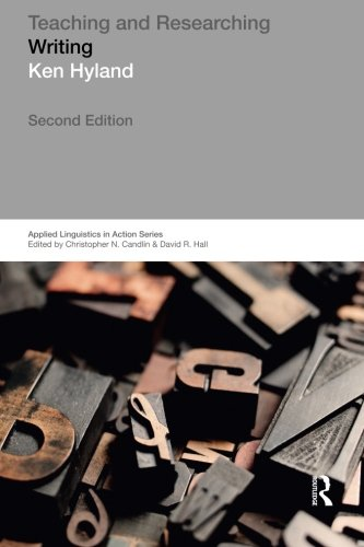 Teaching and Researching Writing (Applied Linguistics in Action)