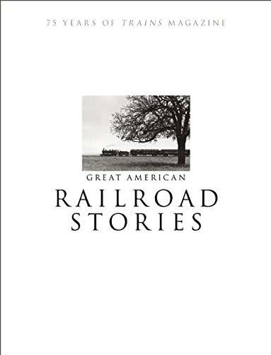 Great American Railroad Stories: 75 Years of Trains magazine ()