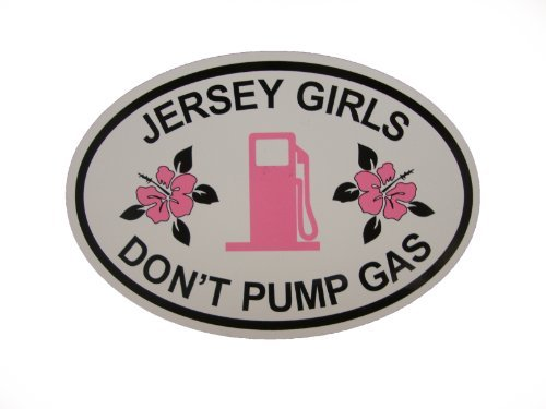 Jersey Girls Don't Pump Gas Oval Magnet (Car or Fridge!) (Jersey Girls Dont Pump)