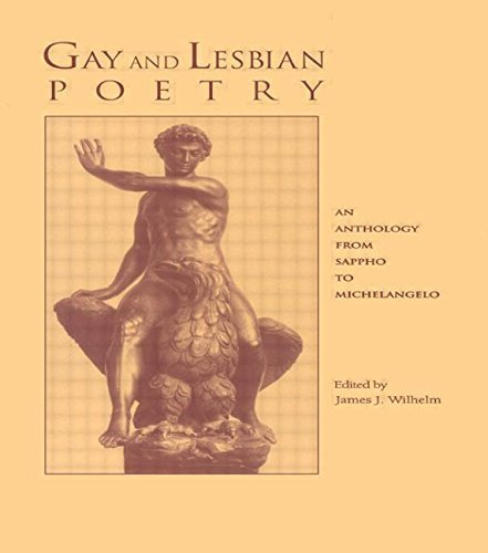 Gay and Lesbian Poetry: An Anthology from Sappho to Michelangelo (Garland Reference Library of the Humanities) by Wilhelm, James J. (1995) Paperback by Garland Publishing, Inc.