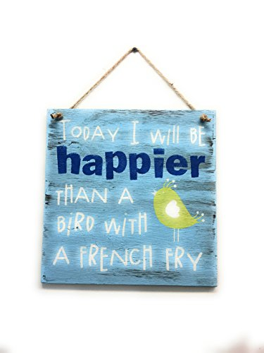 Today I will be Happier than a Bird with a French Fry Hand painted, WELCOME Sign, Home (Hand Painted Welcome Signs)