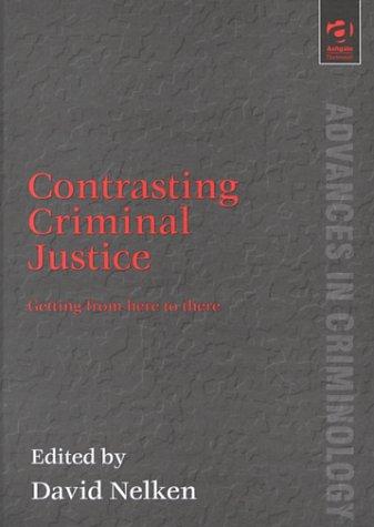 Contrasts in Criminal Justice (Advances in Criminology) ebook