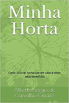 Minha Horta: Como cultivar hortaliças em casa e obter seus benefícios