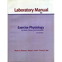 Laboratory Manual for Exercise Physiology for Health, Fitness and Performance