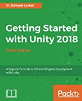 Getting Started with Unity 2018 , 3rd Edition Front Cover