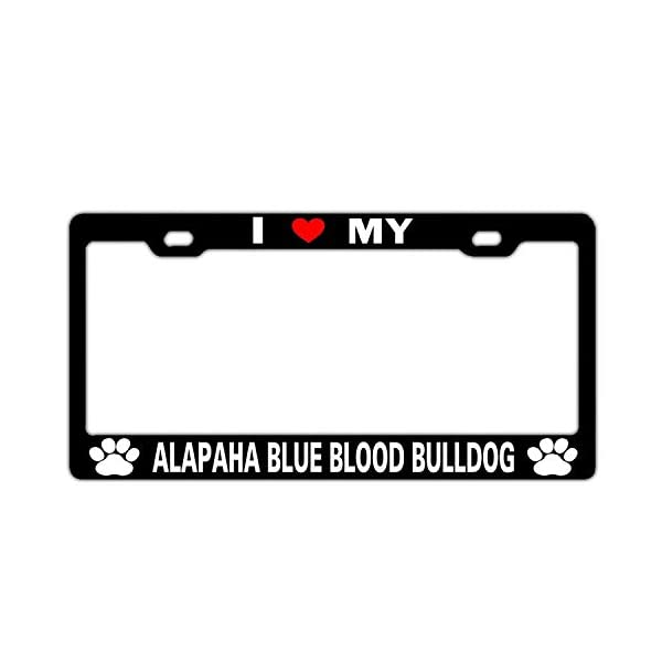 License Plate Frame Personality Design - Front Aluminum Metal Tag 12 X 6 in I Love My Alapaha Blue Blood Bulldog Black 1