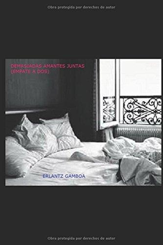 DEMASIADAS AMANTES JUNTAS: EMPATE A DOS (Spanish Edition) [ERLANTZ GAMBOA] (Tapa Blanda)