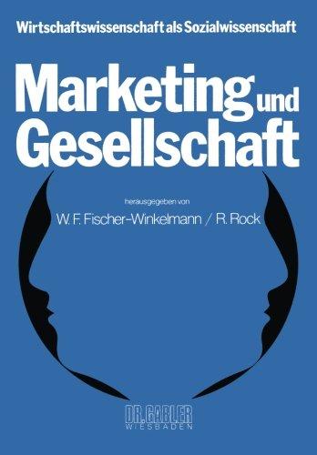Marketing und Gesellschaft (Wirtschaftswissenschaft als Sozialwissenschaft) (German Edition) by Gabler Verlag