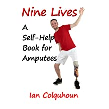 NINE LIVES: A Self-Help Book for Amputees