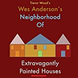 Wes Anderson's Neighborhood of Extravagantly Painted Houses