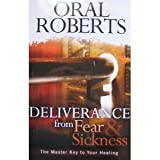 Deliverance from Fear and Sickness: The Master Key to Your Healing