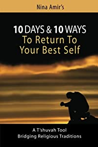 10 Days and 10 Ways to Return to Your Best Self: A T'shuvah Tool Bridging Religious Traditions
