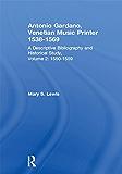 Antonio Gardano, Venetian Music Printer, 1538-1569: A Descriptive Bibliography and Historical Study, 1550-1559: 2