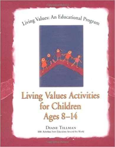 Living Values Activities for Children Ages 8-14 (Living Values: An ...