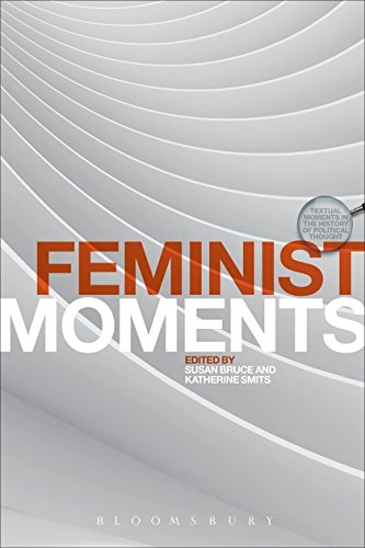 Feminist Moments: Reading Feminist Texts (Textual Moments in the History of Political Thought)
