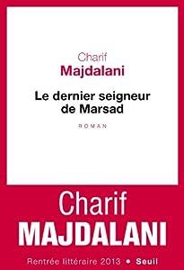 vignette de 'Le Dernier seigneur de Marsad (Charif MAJDALANI)'