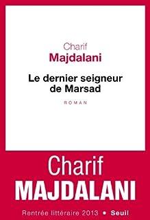 Le dernier seigneur de Marsad, Majdalani, Charif
