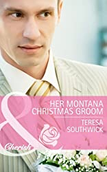 Her Montana Christmas Groom (Mills & Boon Cherish) (Montana Mavericks: The Texans Are Coming! - Book 6)