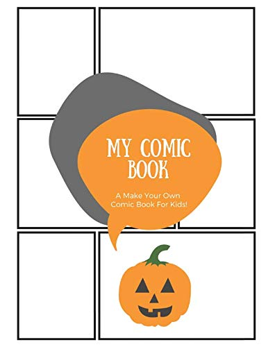 My Comic Book: A Make Your Own Comic Book Halloween Journal For Kids! -
