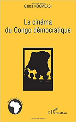 Amazon Com Le Cinema Du Congo Democratique French Edition