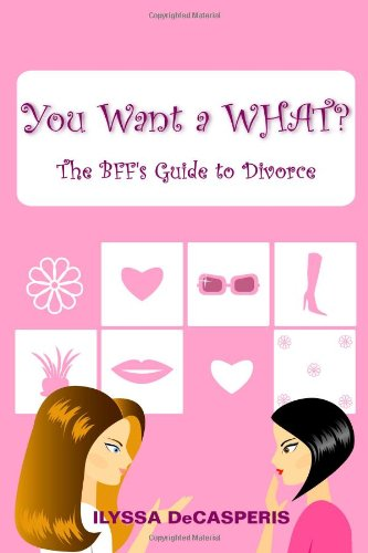 Download You Want A What? : The Bff'S Guide To Divorce pdf epub