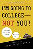 I'm Going to College - Not You!, , 0312607296