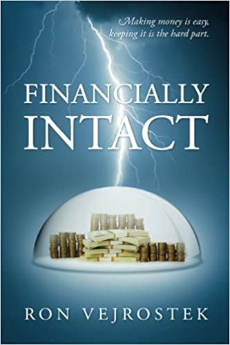Financially Intact: Making Money is Easy, Keeping It is the Hard