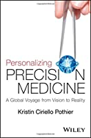 Personalizing Precision Medicine: A Global Voyage from Vision to Reality Front Cover