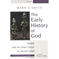The Early History of God: Yahweh and the Other Deities in Ancient Israel