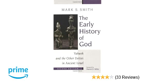 The Early History of God: Yahweh and the Other Deities in