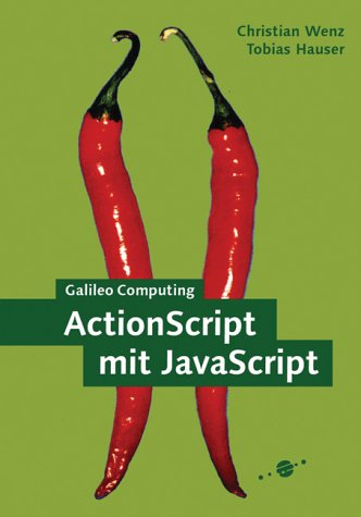 ActionScript mit JavaScript: Zu Flash MX (Galileo Computing)