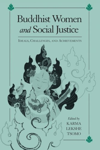 Buddhist Women and Social Justice: Ideals, Challenges, and Achievements (SUNY series, Feminist Philosophy)