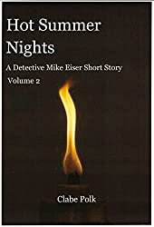 Hot Summer Nights: A Detective Mike Eiser Short Story Volume 2 (Detective Mike Eiser Short Stories)