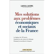 MES SOLUTIONS AUX PROBLÈMES ECO SOCIAUX DE FRANCE