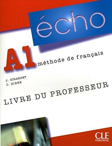 Echo (Nouvelle Version): Guide Pedagogique A1 by Jacky Girardet (2010-04-06)