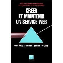Créer et maintenir un service Web