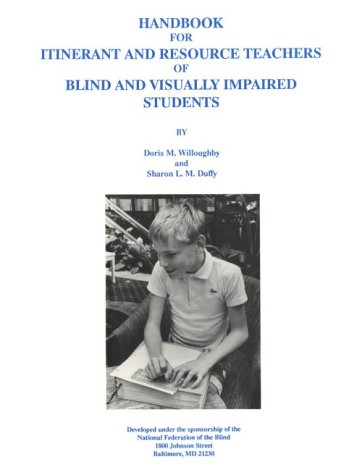 Handbook for Itinerant and Resource Teachers of Blind and Visually Impaired Students