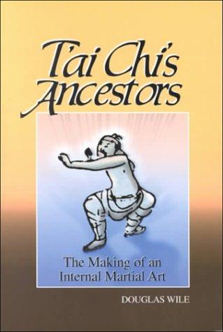 T'Ai Chi's Ancestors: The Making of an Internal Art