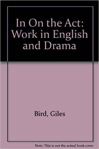 In On the Act: Work in English and Drama
