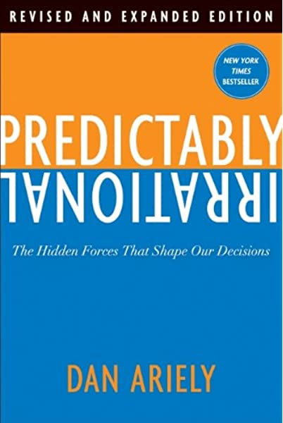 Predictably Irrational: The Hidden Forces That Shape Our Decisions: Amazon.es: Ariely, Dan: Libros en idiomas extranjeros