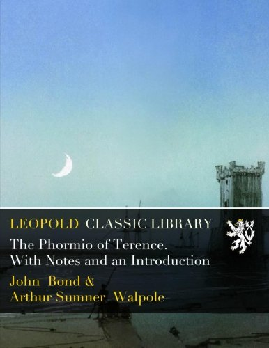 The Phormio of Terence. With Notes and an Introduction